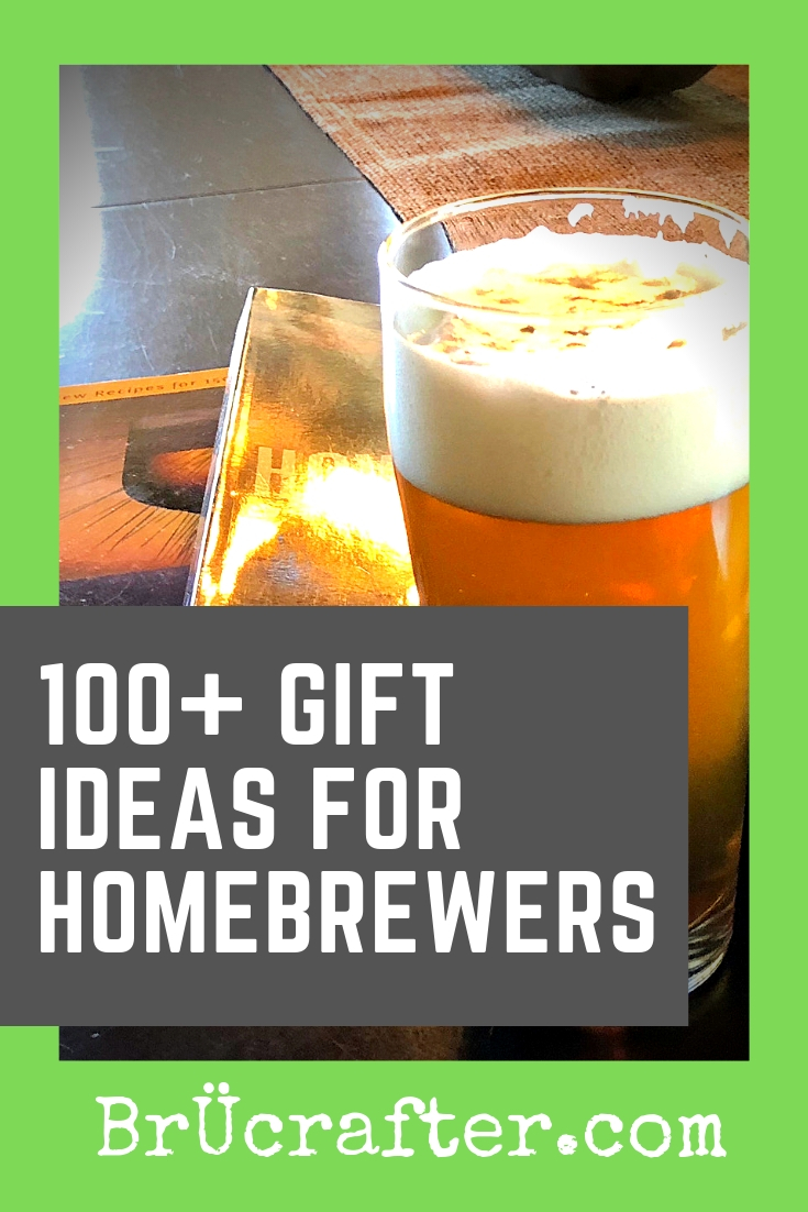 100+ GIFT IDEAS FOR HOMEBREWERS