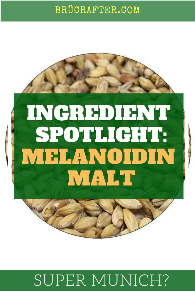 Homebrew Ingredient Spotlight: Melanoidin Malt - BrÜcrafter
