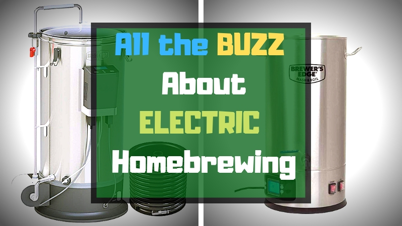 The Big Buzz: Electric Homebrewing (How It Works, Why Switch, What To Buy) - BrÜcrafter