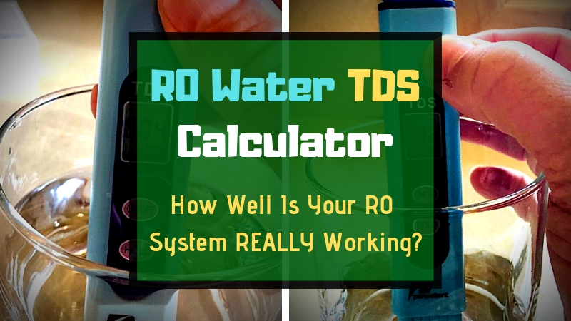 Water TDS Calculator (When To Change Your RO Membrane)